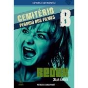 Cemitério Perdido dos Filmes B: Redux