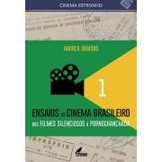 Ensaios de Cinema Brasileiro 1: Dos Filmes Silenciosos à Pornochanchada