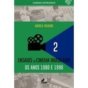 Ensaios de Cinema Brasileiro 2: Os Anos 1980 e 1990