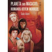 Planeta dos Macacos: Humanos Devem Morrer! - CAPA DURA