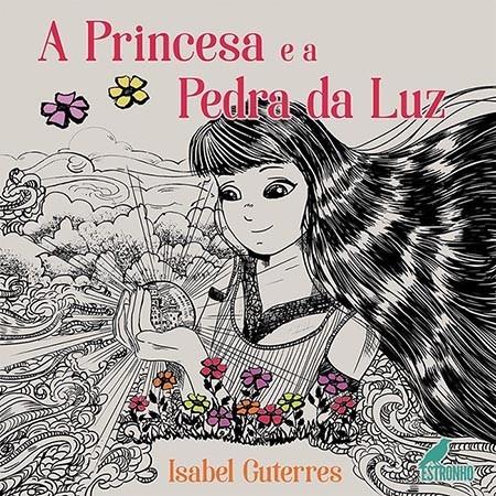 A Princesa e a Pedra da Luz  - Loja da Editora Estronho