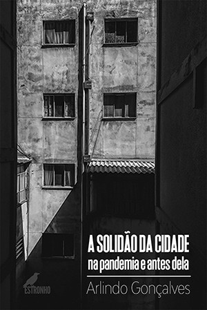 A Solidão da Cidade na Pandemia e Antes Dela   - Loja da Editora Estronho