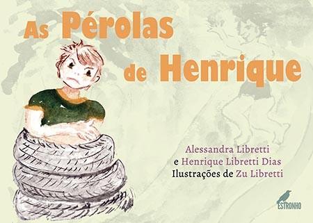 As Pérolas de Henrique  - Loja da Editora Estronho