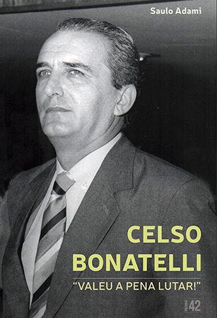 Celso Bonatelli: Valeu a Pena Lutar  - Loja da Editora Estronho