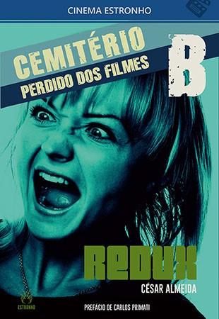 Cemitério Perdido dos Filmes B: Redux  - Loja da Editora Estronho