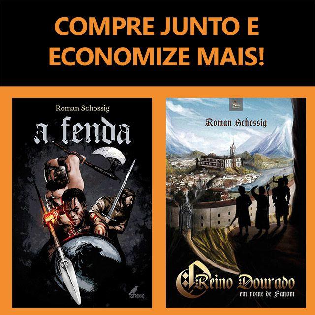Combo: A Fenda + O Reino Dourado: Em Nome de Fanom  - Loja da Editora Estronho
