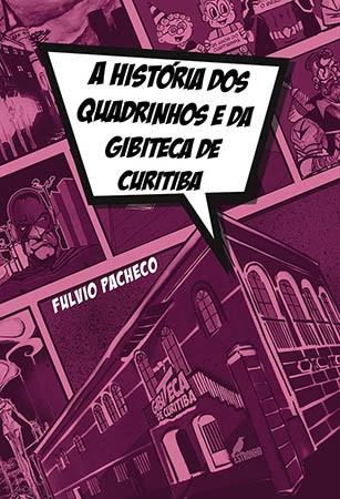 Combo Curitiba - HQ + Livro  - Loja da Editora Estronho