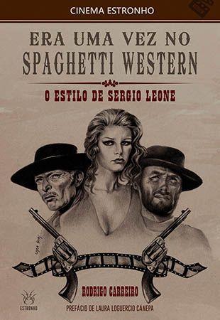 Combo: Era Uma Vez no Spaghetti Western: O Estilo de Sergio Leone + Paladino do Oeste  - Loja da Editora Estronho