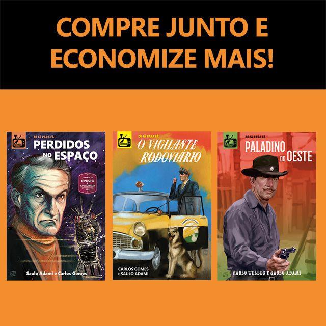 Combo: Perdidos no Espaço + O Vigilante Rodoviário + Paladino do Oeste  - Loja da Editora Estronho