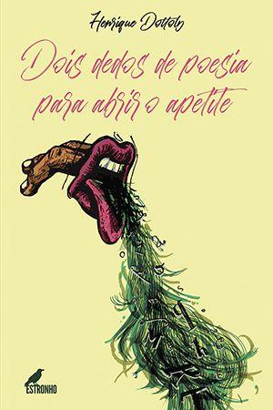 Dois Dedos de Poesia Para Abrir o Apetite  - Loja da Editora Estronho