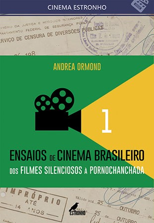 Ensaios de Cinema Brasileiro 1: Dos Filmes Silenciosos à Pornochanchada  - Loja da Editora Estronho