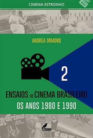 Ensaios de Cinema Brasileiro 2: Os Anos 1980 e 1990  - Loja da Editora Estronho