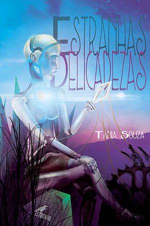 Estranhas Delicadezas  - Loja da Editora Estronho