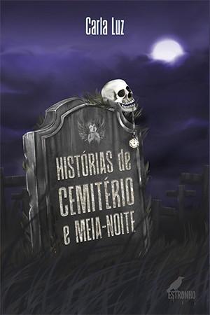 Histórias de Cemitério e Meia-Noite  - Loja da Editora Estronho