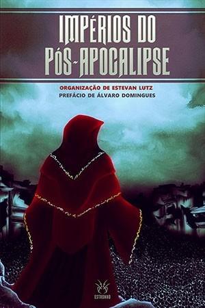Impérios do Pós-Apocalipse  - Loja da Editora Estronho