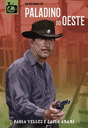 Kit Paladino do Oeste + Procurado, Vivo ou Morto  - Loja da Editora Estronho