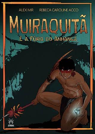 Muiraquitâ e a Fúria do Anhangá  - Loja da Editora Estronho