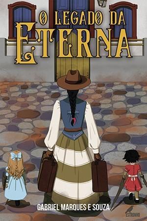 O Legado da Eterna  - Loja da Editora Estronho