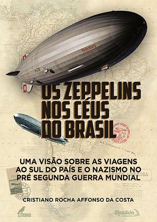 Os Zeppelins nos Céus do Brasil (Capa Dura)  - Loja da Editora Estronho