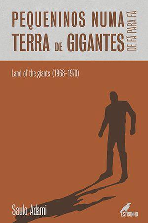 Pequeninos Numa Terra de Gigantes   - Loja da Editora Estronho