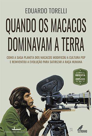 Quando os Macacos Dominavam a Terra - CAPA DURA  - Loja da Editora Estronho