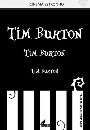 Tim Burton! Tim Burton! Tim Burton!   - Loja da Editora Estronho