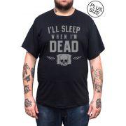 Camiseta Hshop Sleep When Dead - Preto - Plus Size - Tamanho Grande XG