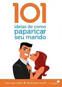 101 Ideias de Como Paparicar O Seu Marido