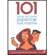 101 Ideias de Como Paparicar A Sua Esposa