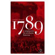1789: O Surgimento da Revolução Francesa - Georges Lefebvre
