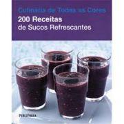 200 Receitas de Sucos Refrescantes