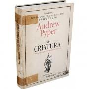 A CRIATURA - ANDREW PYPER