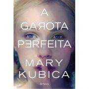 A Garota Perfeita - Mary Kubica