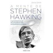 A Mente de Stephen Hawking - Daniel Smith
