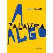 A PALAVRA ALGO - LUCI COLLIN