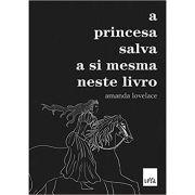 A Princesa Salva A Si Mesma Nesse Livro - Amanda Lovelace