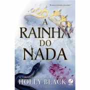 A RAINHA DO NADA: O POVO DO AR VOLUME 3 - HOLLY BLACK