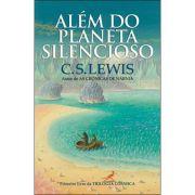 Alem do Planeta Silencioso - Trilogia Cosmica