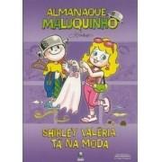 Almanaque Maluquinho Shirley Valeria Ta Na Moda