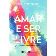 Amar e Ser Livre - Sri Prem Baba
