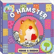 AMIGUINHOS BARULHENTOS: HAMSTER, O