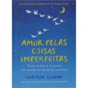 Amor Pelas Coisas Imperfeitas - Haemin Sunim
