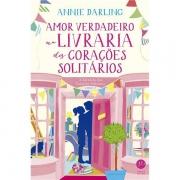 AMOR VERDADEIRO NA LIVRARIA DOS CORAÇÕES SOLITÁRIOS - VOLUME 2 - ANNIE DARLING