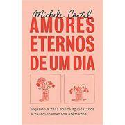 Amores Eternos de Um Dia - Michele Contel