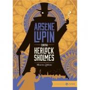 ARSENE LUPIN CONTRA HERLOCK SHOLMES: EDIÇÃO BOLSO DE LUXO - MAURICE LEBLANC