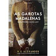 As Garotas Madalenas: Quem Poderá Salvá-las? - V. S. Alexander