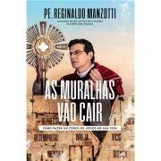 As Muralhas Vão Cair - Padre Reginaldo Manzotti