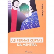 AS PERNAS CURTAS DA MENTIRA - MOACYR SCLIAR