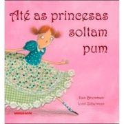 Ate As Princesas Soltam Pum