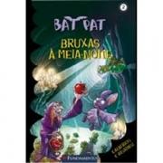 BAT PAT 2 - BRUXAS A MEIA NOITE